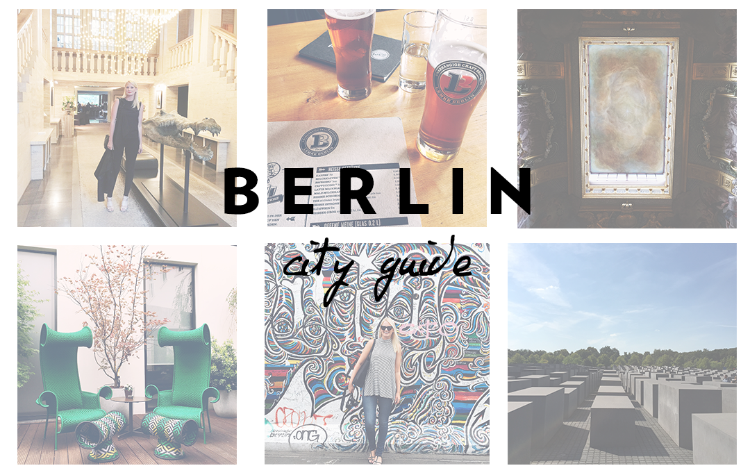 Berlin City Guide | The Style Scribe