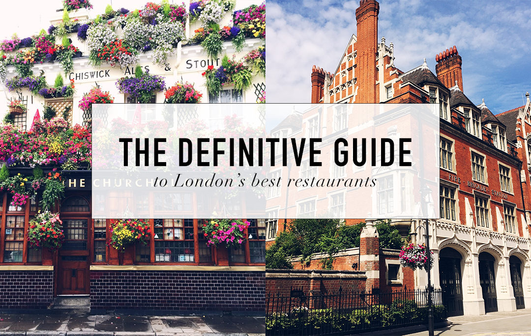 The Definitive Guide to London's Best Restaurants | The Style Scribe