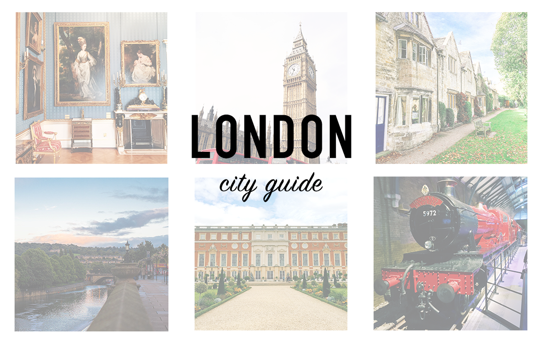 London City Guide | The Style Scribe