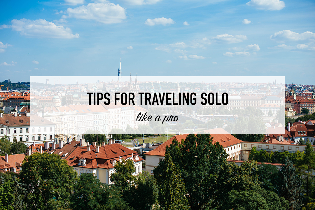 Traveling Solo Like A Pro | The Style Scribe
