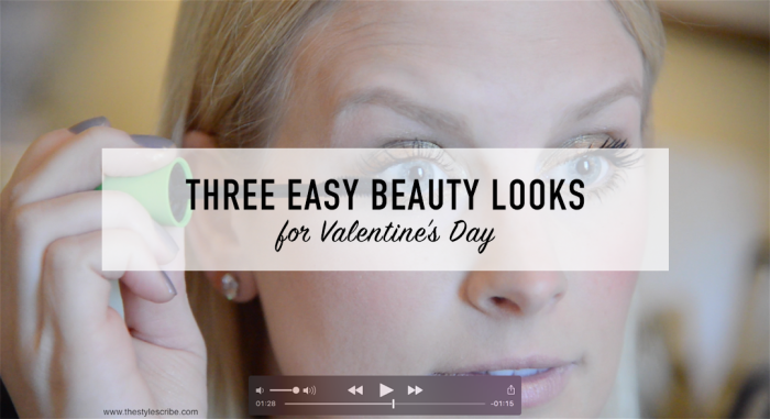 Three Beauty Looks for Valentine's Day | The Style Scribe