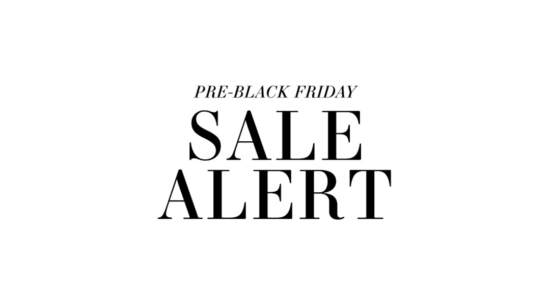 Pre-Black Friday Sale Alert | The Style Scribe