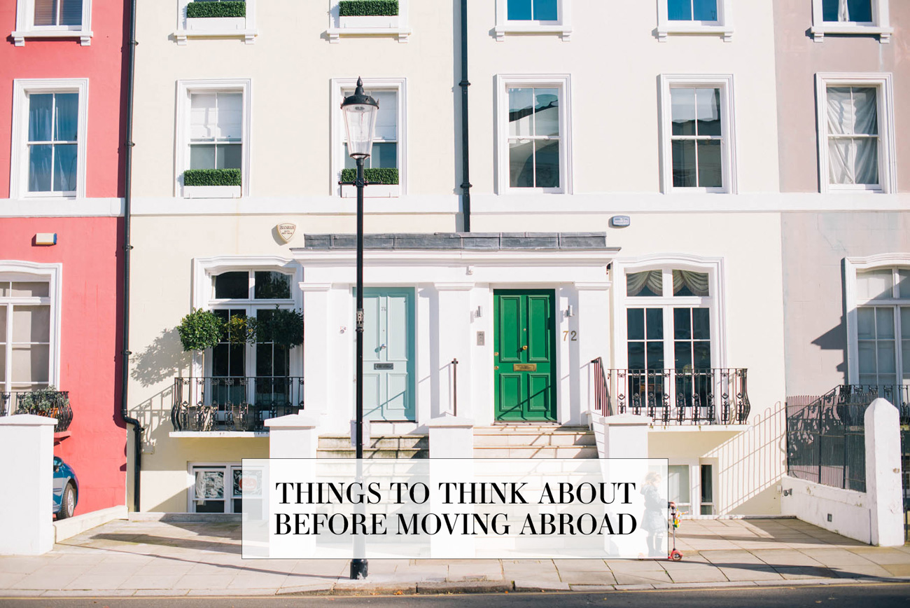 Things to Think About Before Moving Abroad | The Style Scribe