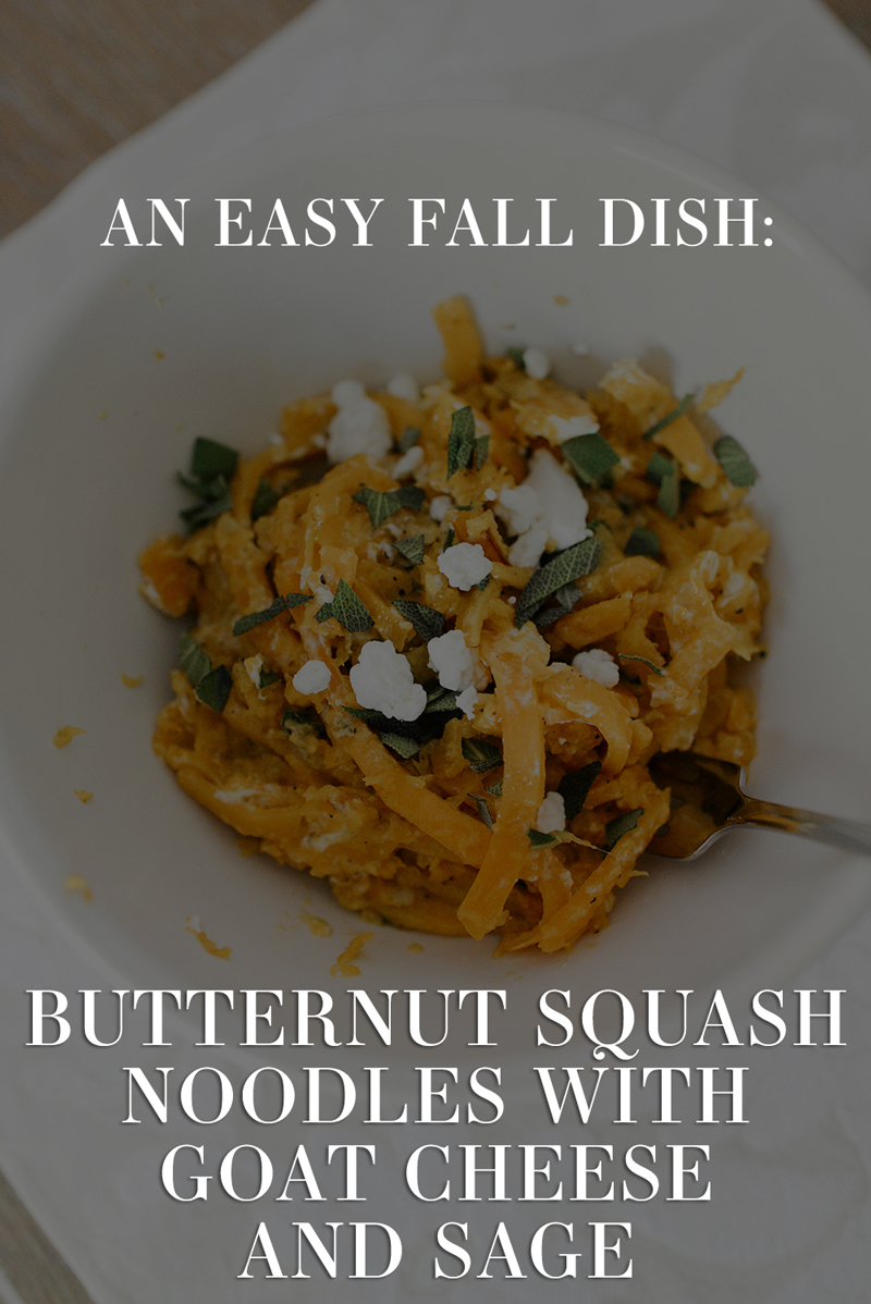 Butternut Squash Noodles with Goat Cheese and Sage | The Style Scribe