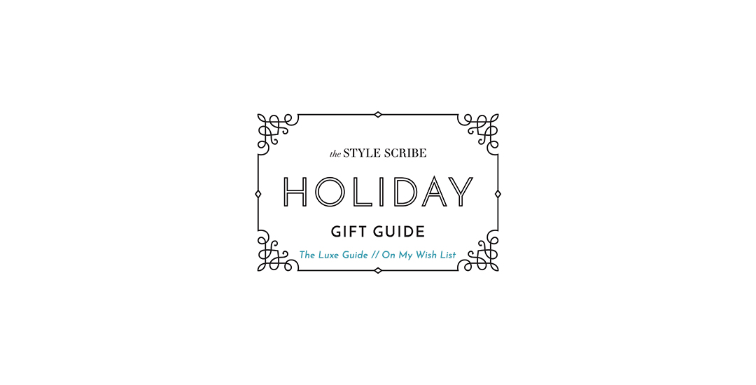 HOLIDAY GIFT GUIDE // THE LUXE GUIDE - ON MY WISH LIST